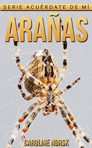 Arañas: Libro de imágenes asombrosas y datos curiosos sobre los Arañas para niños (Serie Acuérdate de mí)