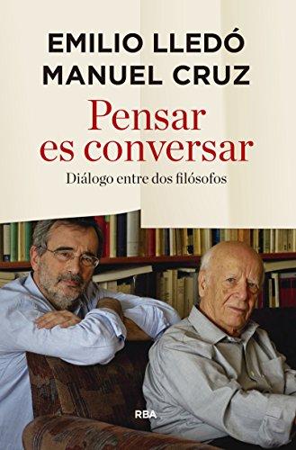 Pensar es conversar: Diálogo entre dos filósofos (ENSAYO)