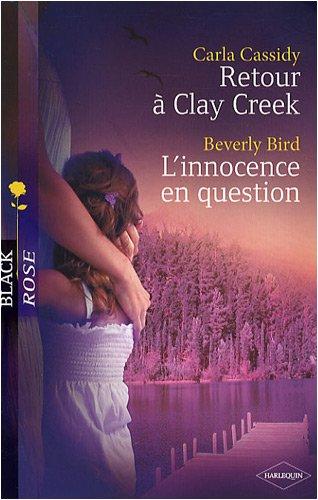 Retour  Clay Creek ; L'innocence en question