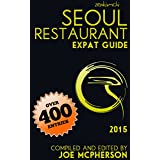 Seoul Restaurant Expat Guide 2015 (English Edition)