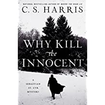 Why Kill the Innocent (Sebastian St. Cyr Mystery, Band 13)