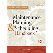 Maintenance Planning and Scheduling Handbook 3/E (English Edition)