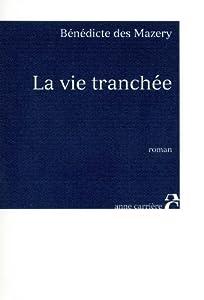 """Afficher """"La vie tranchée"""""""
