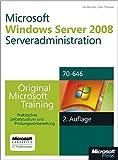 Microsoft Windows Server 2008 Serveradministration - Original Microsoft Training für Examen 70-646, 2. Auflage: Praktisches Selbststudium und Prüfungsvorbereitung