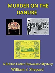 Murder On The Danube (Robbie Cutler Diplomatic Mysteries Book 2) (English Edition)