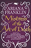 Mistress Of The Art Of Death: Mistress of the Art of Death, Adelia Aguilar series 1