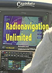 Radionavigation Unlimited : Private and Commecial Pilotes : CD-ROM