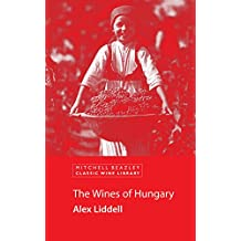 The Wines of Hungary (Mitchell Beazley Classic Wine Library) (English Edition)