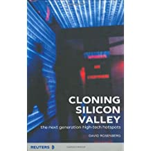 Cloning Silicon Valley: The Next Generation High Tech Hotspots