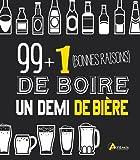 Telecharger Livres 99 1 bonnes raisons de boire un demi de biere (PDF,EPUB,MOBI) gratuits en Francaise