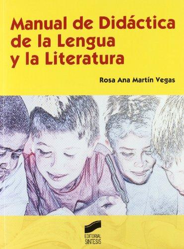 Manual de didáctica en la lengua y la literatura (Educar, instruir) por Rosa Ana Martín Vegas