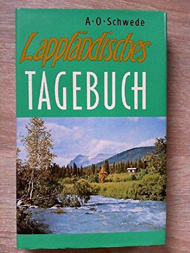 Lappländisches Tagebuch. Ein Reisebericht aus Schweden nördlich des Polarkreises. Mit Abbildungen, teils farbig.