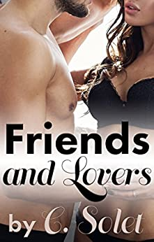 Friends and Lovers (English Edition) di [Solet, C.]