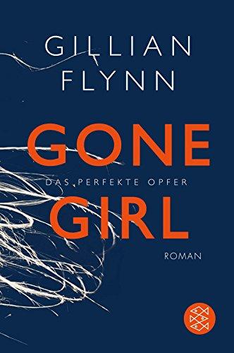 Buchseite und Rezensionen zu 'Gone Girl - Das perfekte Opfer: Roman' von Gillian Flynn