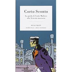 Corto Sconto. La guida di Corto Maltese alla Venezia nascosta