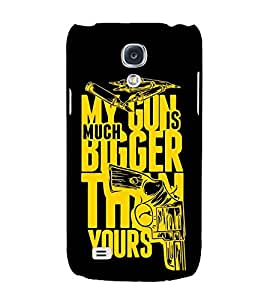 For Samsung Galaxy S4 i9500 :: Samsung I9500 Galaxy S4 :: Samsung I9505 Galaxy S4 :: Samsung Galaxy S4 Value Edition I9515 i9505G my gun s much bigger then yours ( my gun s much bigger then yours, good quotes, gun, bullet ) Printed Designer Back Case Cover By CHAPLOOS