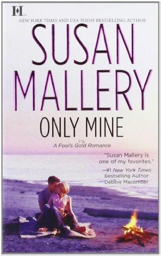 Only Mine (Fool's Gold Romance)