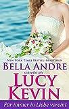 Für immer in Liebe vereint (Liebesgeschichten von Walker Island) von Lucy Kevin