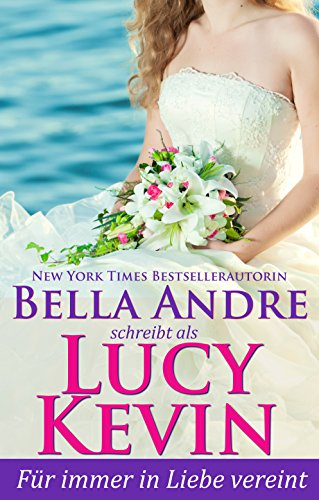 Buchseite und Rezensionen zu 'Für immer in Liebe vereint (Liebesgeschichten von Walker Island)' von Lucy Kevin