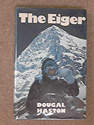 The Eiger by Dougal Haston (1974-11-01)