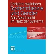 Systemtheorie und Gender: Das Geschlecht im Netz der Systeme