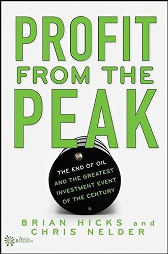 Profit from the Peak: The End of Oil and the Greatest Investment Event of the Century (Angel Series)