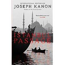Istanbul Passage: Written by Joseph Kanon, 2013 Edition, Publisher: Simon & Schuster Ltd [Paperback]