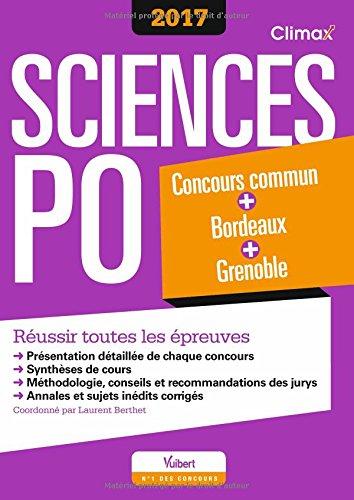 Concours Sciences Po 2017 - Concours commun des IEP + Bordeaux + Grenoble - Russir toutes les preuves