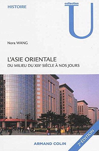 L'Asie orientale du milieu du XIXe siècle à nos jours - 2e édition par Nora Wang