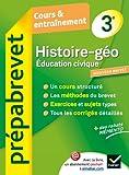 Histoire-Géographie Éducation civique 3e - Prépabrevet Cours & entraînement: Cours, méthodes et exercices brevet - Troisième