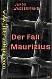 Der Fall Maurizius - Roman . - JAKOB. WASSERMANN