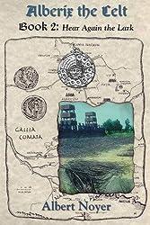 Alberix the Celt Book 2: Hear Again the Lark by Albert Noyer (2015-03-15)