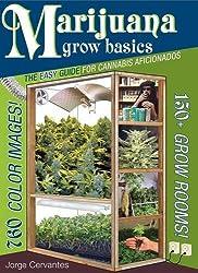 Marijuana Grow Basics: The Easy Guide for Cannabis Aficionados by Jorge Cervantes (2009-06-05)