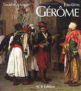 Jean-léon Gérôme: Monographie Révisée Et Catalogue Raisonné Mis À Jour