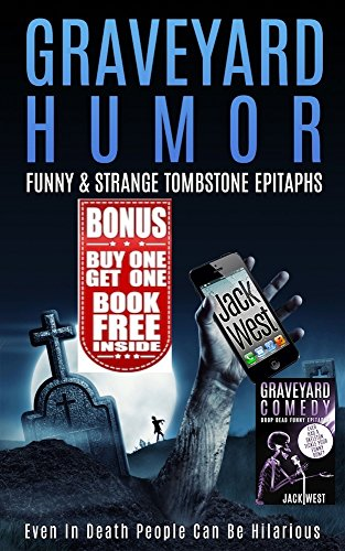 GRAVEYARD HUMOR + GRAVEYARD COMEDY: DOUBLE FEATURE: FUNNY AND STRANGE TOMBSTONE EPITAPHS - DOUBLE BOOK (English ()