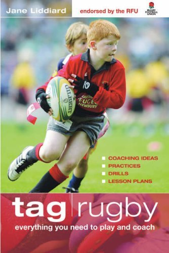 Tag Rugby: Everything You Need to Know to Play and Coach by Jane Liddiard (12-Sep-2006) Paperback