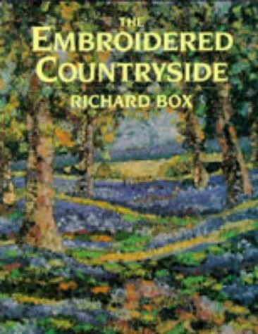 The Embroidered Countryside by Richard Box (1995-02-01)