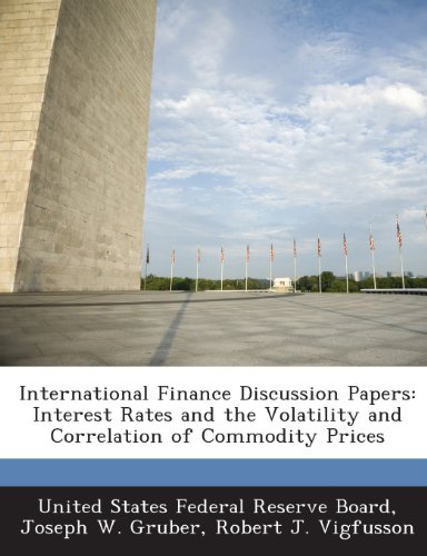 International Finance Discussion Papers: Interest Rates and the Volatility and Correlation of Commodity Prices
