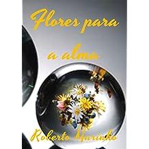 Flores para a alma (Portuguese Edition)