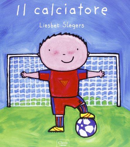 Il calciatore. Ediz. illustrata (Album illustrati) por Liesbet Slegers