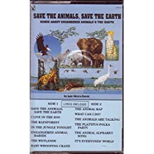 Save the Animals Save the Earth: Songs About Endangered Animals and the Earth