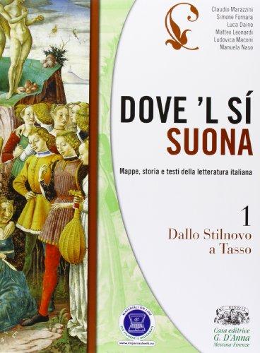Dove'l s suona. Con Antologia della Commedia di Dante. Per le Scuole superiori. Con espansione online: 1