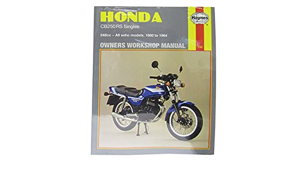 honda cb 250 rs electric start europe 1982 1983 manuals haynes rh amazon co uk Honda Rebel 250 Honda Nighthawk 250