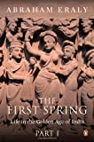 The First Spring: Life in the Golden Age of India - Part 1