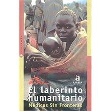 El laberinto humanitario: Medicos Sin Fronteras