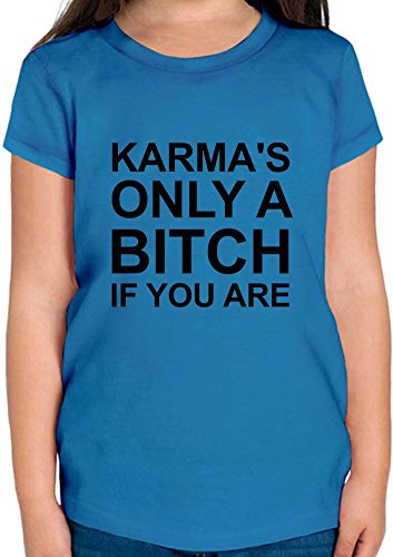 Karma's Only A Bitch If You Are Funny Slogan T-shirt per ragazze 12+ yrs