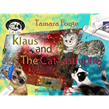 Klaus and the Cat-astrophe (Tojo and Nelly's Cat Tales Book 6)