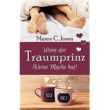 Wenn der Traumprinz (k)eine Macke hat!: Humorvoller Liebesroman (Ganz schön verliebt 2) (German Edition)
