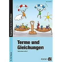 Terme und Gleichungen: 5. bis 10. Klasse