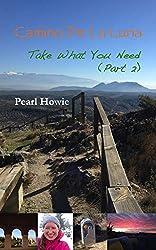 Camino de la Luna - Take What You Need: Part 2